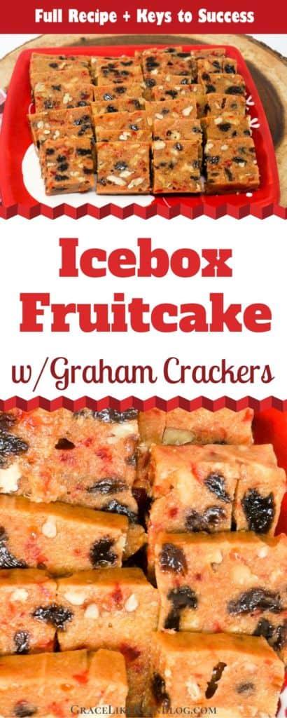 Icebox Fruitcake with Graham Crackers