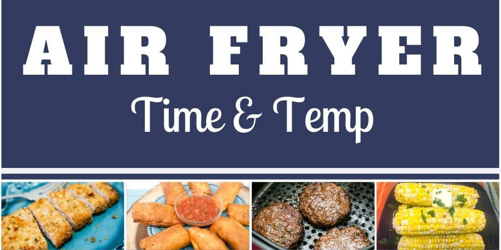 Air Fryer Time and Temp Chart