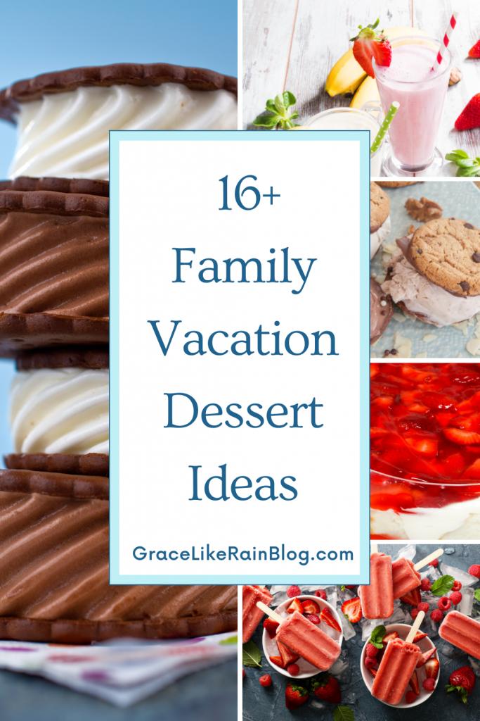 16 Family Vacation Dessert Recipes