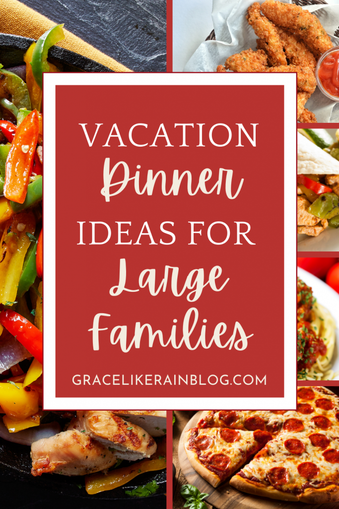 Vacation Dinner Ideas for Large Families